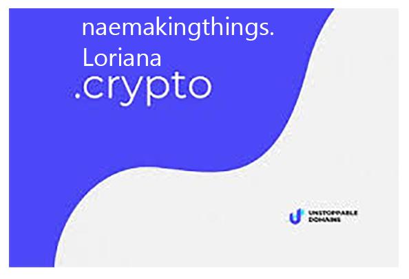 Loriana.crypto naemakingthings.crypto